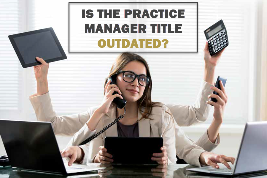 Is the Practice Manager title outdated?